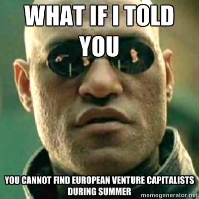 meme of the day european vcs close a few deals in summer finsmes